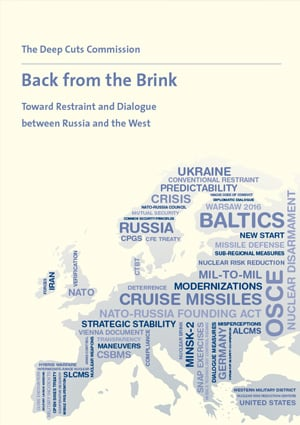 """Back from the Brink: Toward Restraint and Dialogue between Russia and the West,"" the June 2016 report of the Deep Cuts Commission"